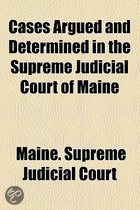 9780217314442 - - - Cases Argued And Determined In The Supreme Judicial Court Of Maine (Volume 99)