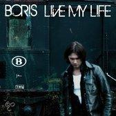 Boris - Live My Life