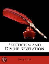 9781141239542 - John Ellis - Skepticism and Divine Revelation