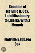 9780217749701 - Melville Babbage Cox - Remains Of Melville B. Cox, Late Missionary To Liberia (1835)