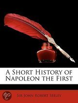 9781144014184 - Anonymous - A Short History Of Napoleon The First