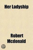 9781154157109 - Robert Mcdonald - Her Ladyship