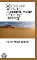 9781117381954 - Helen Marie Bennett - Women And Work, The Economic Value Of College Training