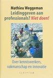 Leidinggeven aan professionals ? Niet doen !