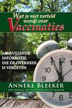 Wat je niet vertelt wordt over vaccinaties