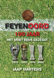 Feyenoord 100 jaar, het moet eens gezegd