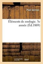 Elements de Zoologie. 3e Annee