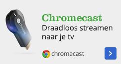 chromecast, draadloos streamen naar je tv