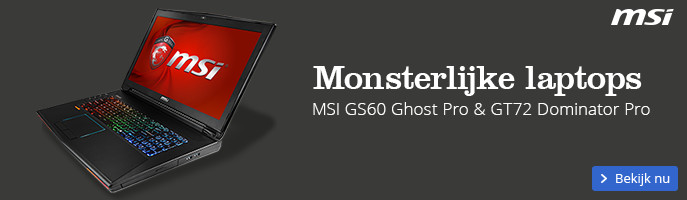 Monsterlijke gaming laptops MSI GS60 Ghost Pro & GT72 Dominator Pro