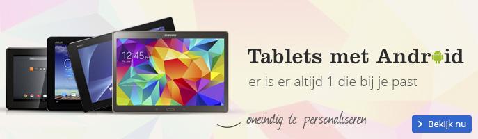 Tablets met Android | er is er altijd 1 die bij je past