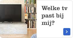 Welke tv past bij mij?