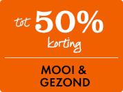50% korting op Mooi & Gezond